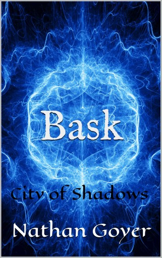 Bask: City of Shadows by Nathan Goyer