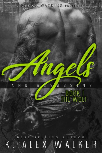 Angels & Assassins 1: The Wolf by K. Alex Walker