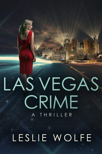 Las Vegas Crime: A Gripping Serial Killer Thriller (Baxter and Holt Book 3) by Leslie Wolfe