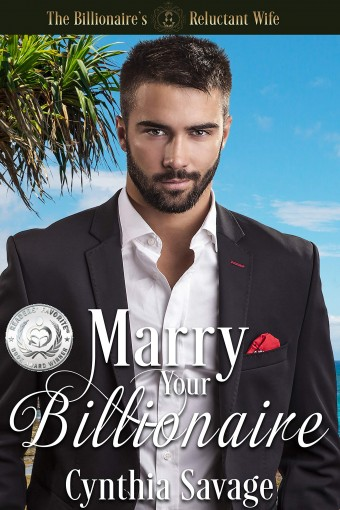 Marry Your Billionaire: A Cinderella Romance (The Billionaire's Reluctant Bride Book 1) by C. J. Anaya