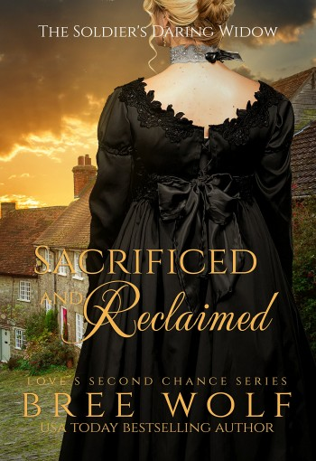 Sacrificed & Reclaimed: The Soldier's Daring Widow (Bonus Novella) (Love's Second Chance Book 8) by Bree Wolf