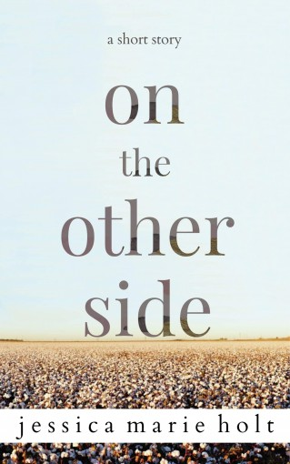 On The Other Side by Jessica Marie Holt