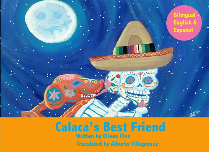 Calaca's Best Friend: Bilingual in Spanish and English by Eileen Finn