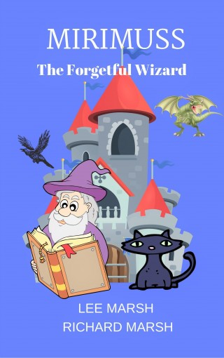 Mirimuss The Forgetful Wizard by Lee Marsh