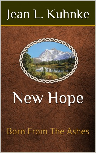 New Hope: Born From The Ashes by Jean L. Kuhnke