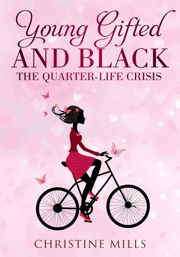 Young, Gifted and Black: The Quarter Life Crisis by Christine Mills