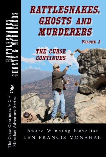 Rattlesnakes, Ghosts and Murderers: Volume 2: The Curse Continues by Len Monahan