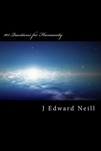 101 Questions for Humanity (Coffee Table Philosophy Book 1) by J Edward Neill