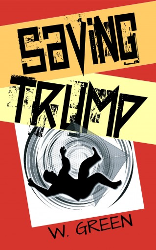 SAVING TRUMP (Time Travel Twins Book 5) by W. Green