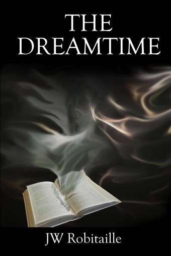 The Dreamtime by JW Robitaille