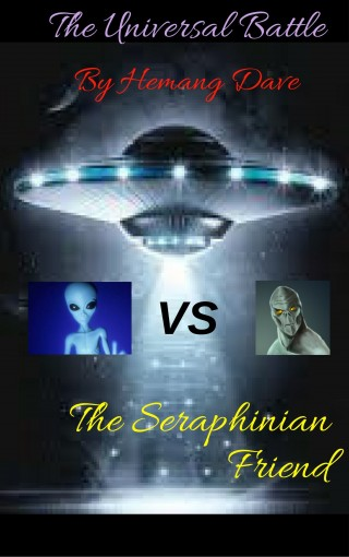 The Seraphinian Friend (The Universal Battle Book 1) by Hemang Dave