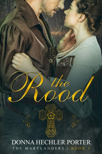 The Rood (The Marylanders Book 1) by Donna Hechler Porterr