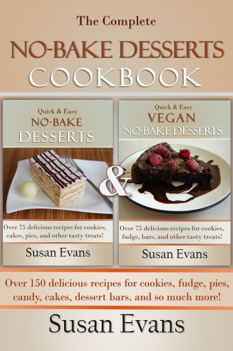 The Complete No-Bake Desserts Cookbook: Over 150 delicious recipes for cookies, fudge, pies, candy, cakes, dessert bars, and so much more! by Susan Evans
