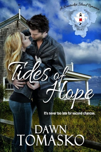 Tides of Hope: Second Chance Romance (A Nantucket Island Romance Book 1) by Dawn Tomasko