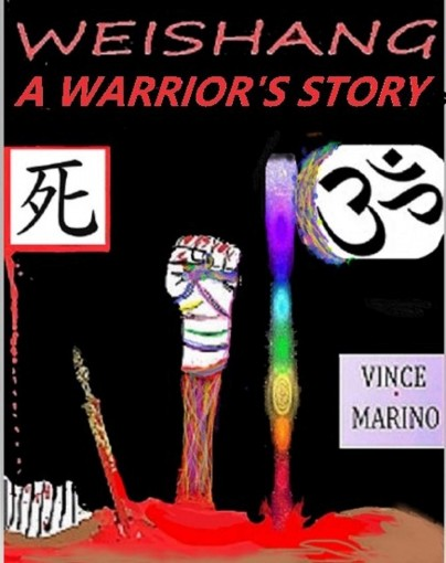 Weishang: A Warrior's Story by Vincent Marino