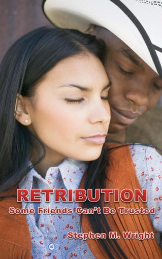 Retribution: Some Friends Can't Be Trusted by Stephen M. Wright