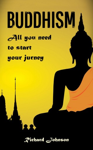 Buddhism for Beginners: All you need to start your journey by Richard Johnson