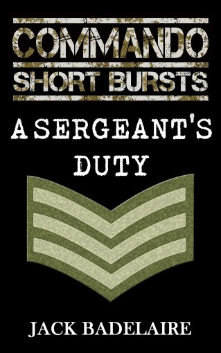A Sergeant's Duty (COMMANDO: Short Bursts Book 2) by Jack Badelaire