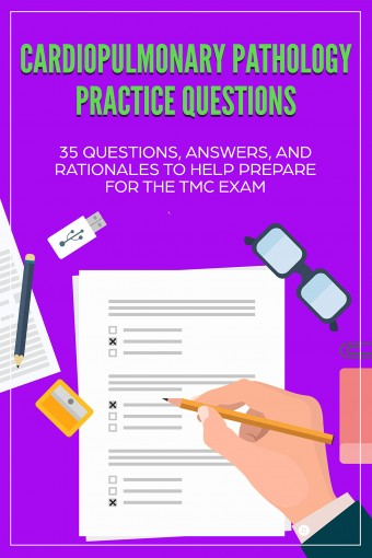 Cardiopulmonary Pathology Practice Questions: 35 Questions, Answers, and Rationales to Help Prepare for the TMC Exam (TMC Exam, Respiratory Study Guide, … RRT Practice Questions, RRT Exam) by Johnny Lung