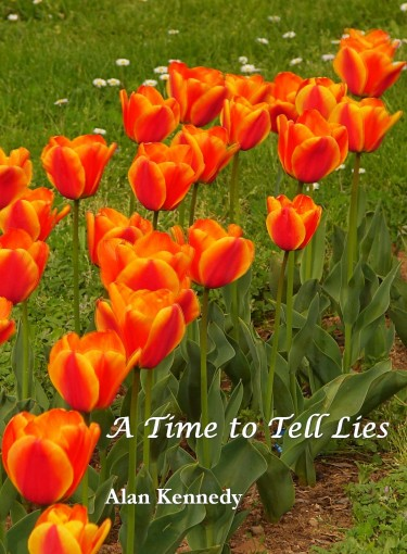 A Time to Tell Lies by Alan Kennedy