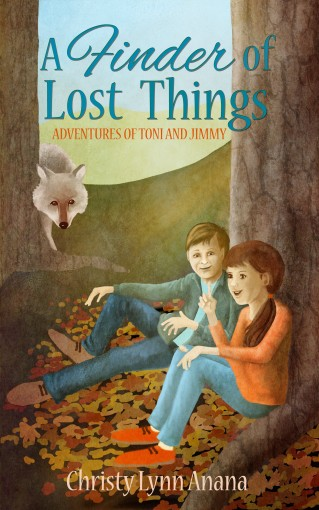 A Finder of Lost Things (Adventures of Toni and Jimmy Book 1) by Christy Lynn Anana