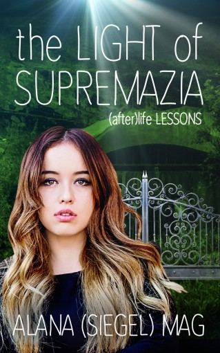 The Light of Supremazia ((after)life lessons Book 1) by (Siegel) Mag, Alana