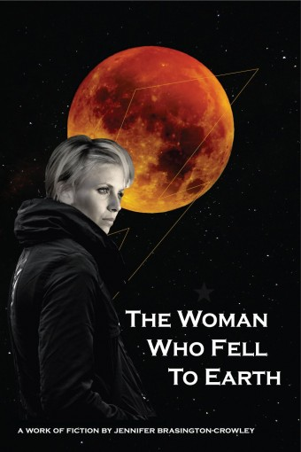 The Woman Who Fell To Earth by Jennifer Brasington-Crowley