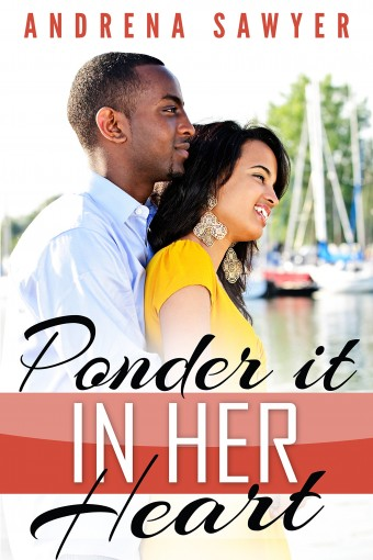 Ponder It In Her Heart by Andrena Sawyer