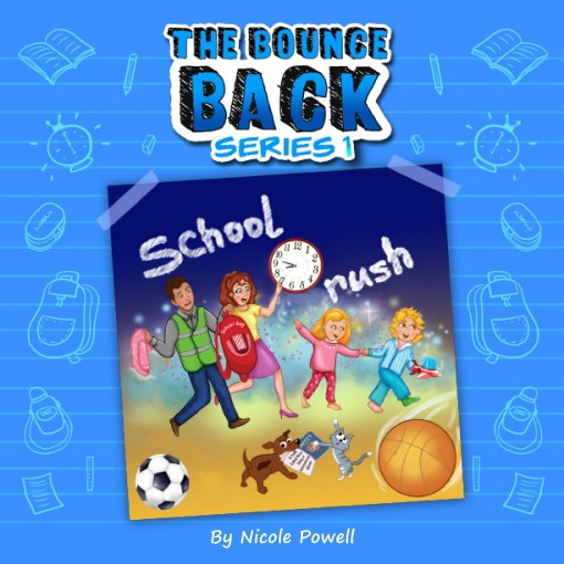 School Rush: The Bounce Back Series 1 by Nicole Powell