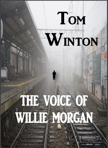 The Voice of Willie Morgan by Tom Winton