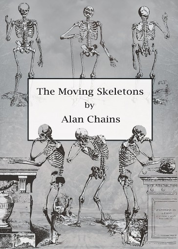 The Moving Skeletons by Alan Chains