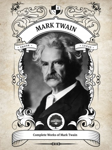 Oakshot Complete Works of Mark Twain (Illustrated, Inline Footnotes) (Classics Book 6) by Mark Twain