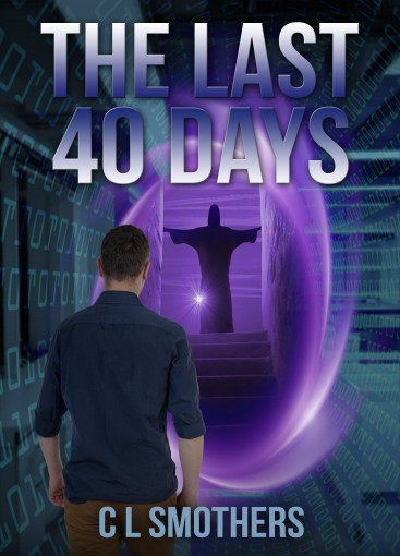 The Last 40 Days by CL Smothers