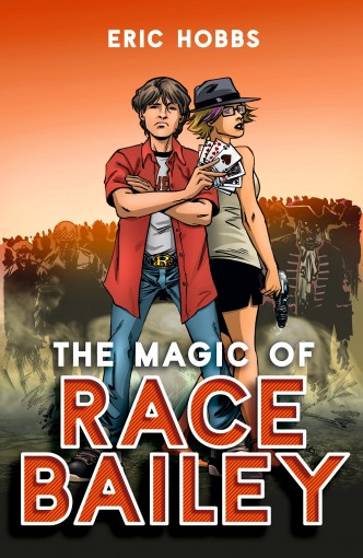 The Magic of Race Bailey by Eric Hobbs