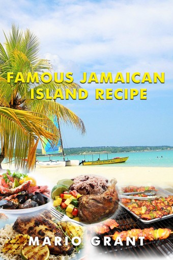 Famous Jamaican Island Recipe by Mario Grant