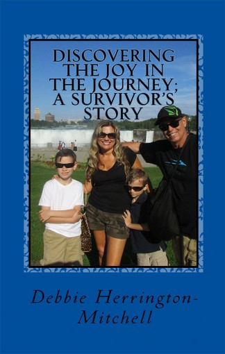 Discovering the joy in the journey; A survivor's story by Debbie Herrington-Mitchell