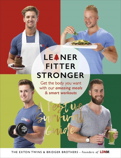 Leaner, Fitter, Stronger: A Festive Survival Guide by Tom Exton