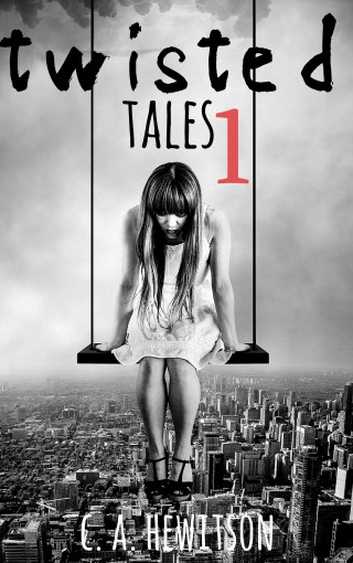 Twisted Tales – Short Stories Anthology 1: The Wrong Spirit — The Wormhole and Me — My Giant: A Love Story — My Brother's Entity — My Time Travelling … Mind (Twisted Tale  – Short Story Book by C. A. Hewitson