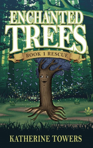 Enchanted Trees Book 1 Rescue by Katherine Towers