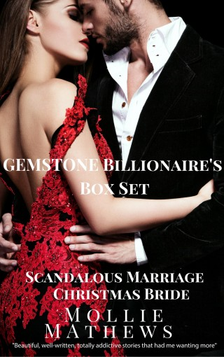 Gemstone Billionaires Series Box Set: Two Sexy New Zealand Romances: Italian Billionaire Brides: The Italian Billionaire's Scandalous Marriage, The Italian Billionaire's Christmas Bride by Mollie Mathews