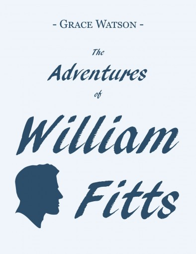 The Adventures of William Fitts by Grace Watson