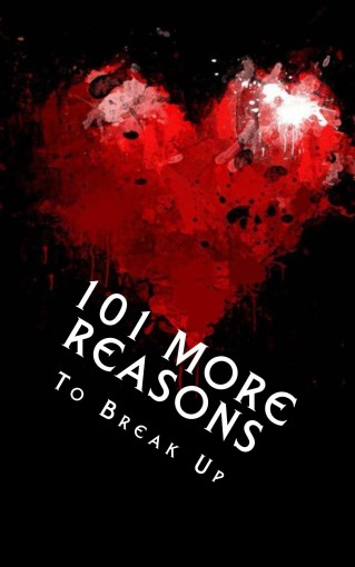 101 MORE Reasons to Break Up: True Life Tales of Splitsville – Part 2 by J Edward Neill