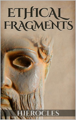 Ethical Fragments (Illustrated) (Stoics In Their Own Words Book 6) by Hierocles