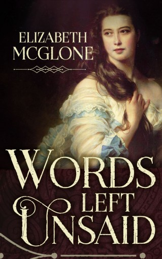 Words Left Unsaid: A Taboo Historical Romance by Elizabeth McGlone