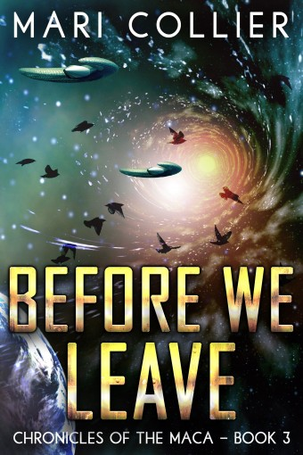 Before We Leave (Chronicles of the Maca Book 3) by Mari Collier