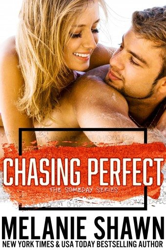 Chasing Perfect (The Someday Series Book 4) by Melanie Shawn