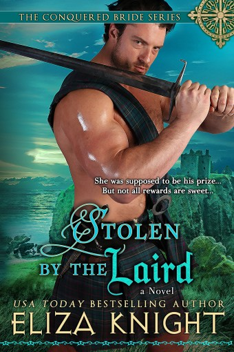 Stolen by the Laird (Conquered Bride Series Book 4) by Eliza Knight