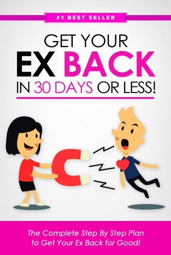 Get Your Ex BACK in 30 Days or Less! The Complete Step By Step Plan to Get Your Ex Back for Good by Eric Monroe