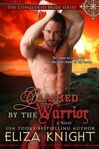 Claimed by the Warrior (Conquered Bride Series Book 3) by Eliza Knight
