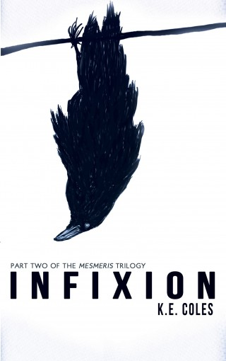 Infixion (Mesmeris Book 2) by K E Coles
